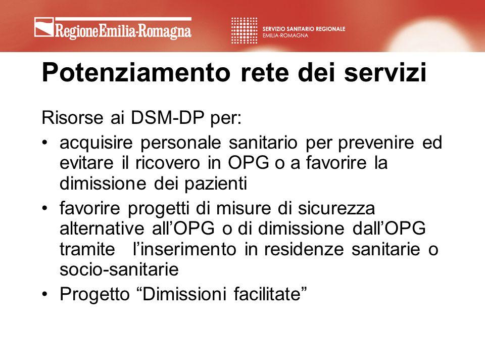 Potenziamento rete dei servizi Risorse ai DSM-DP per: acquisire personale sanitario per prevenire ed evitare il ricovero in OPG o a favorire la dimiss