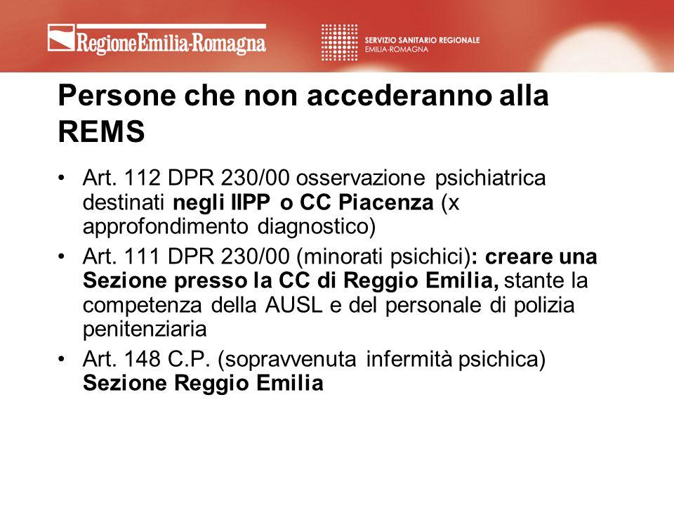 Persone che non accederanno alla REMS Art. 112 DPR 230/00 osservazione psichiatrica destinati negli IIPP o CC Piacenza (x approfondimento diagnostico)