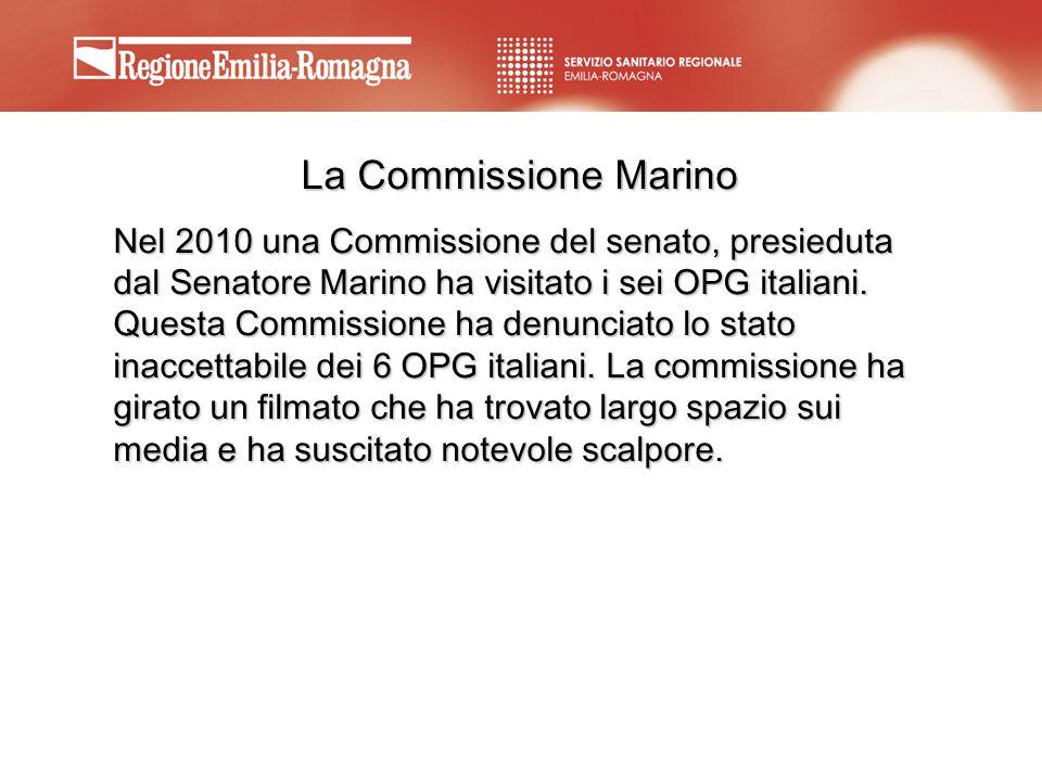 La Commissione Marino Nel 2010 una Commissione del senato, presieduta dal Senatore Marino ha visitato i sei OPG italiani. Questa Commissione ha denunc