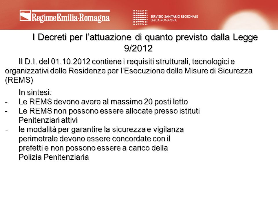 Le REMS di Reggio Emilia Il Progetto prevede 3 REMS ALTA INTENSITA uomini (10 posti letto) ALTA INTENSITA uomini (10 posti letto) RIABILITAZIONE uomini (20 posti letto) RIABILITAZIONE uomini (20 posti letto) DONNE E ALTA INTENSITA MEDICA (10 posti letto) DONNE E ALTA INTENSITA MEDICA (10 posti letto)