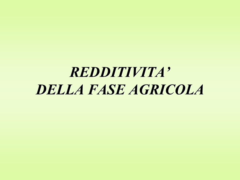REDDITIVITA DELLA FASE AGRICOLA
