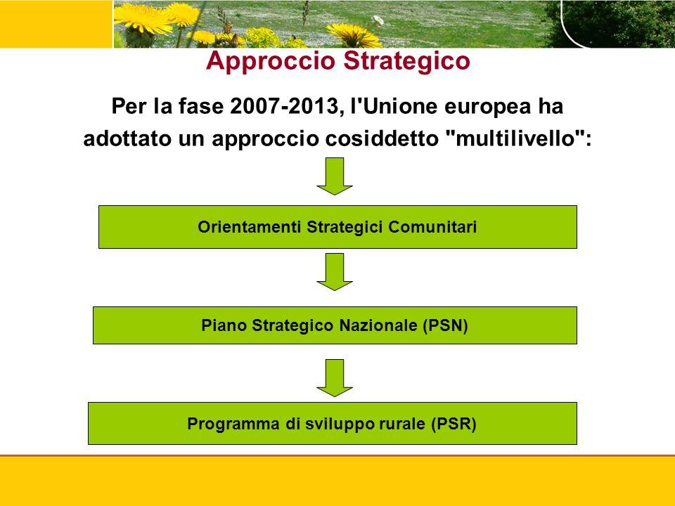 Approccio Strategico Per la fase 2007-2013, l'Unione europea ha adottato un approccio cosiddetto