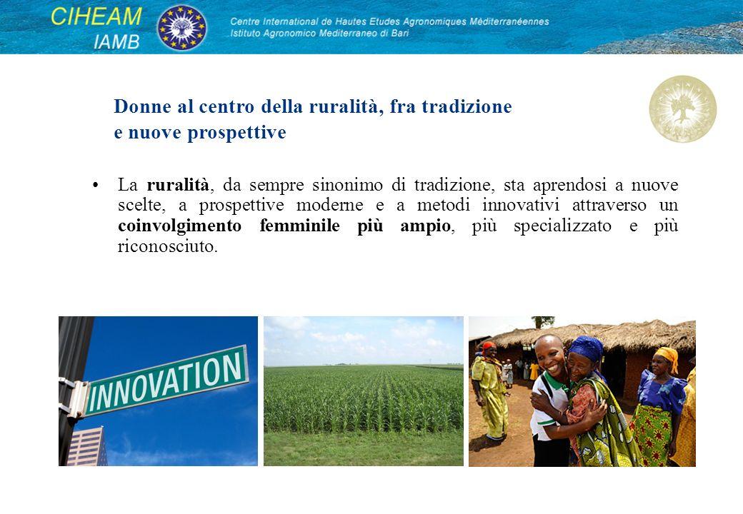 Conclusioni Le donne rurali rappresentano oltre un quarto della popolazione mondiale ed il loro contributo al benessere comune e allo sviluppo delle economie rurali è un dato ormai acquisito.