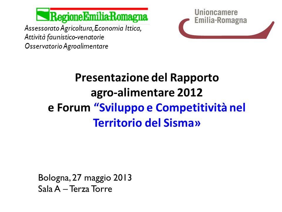 Bologna, 27 maggio 2013 Sala A – Terza Torre Assessorato Agricoltura, Economia Ittica, Attività faunistico-venatorie Osservatorio Agroalimentare Prese