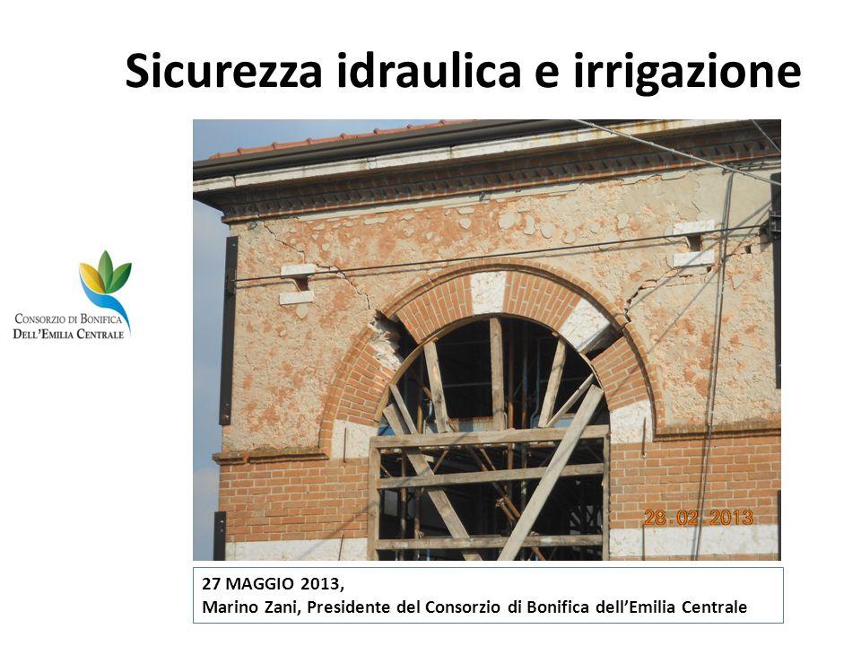 Sicurezza idraulica e irrigazione 27 MAGGIO 2013, Marino Zani, Presidente del Consorzio di Bonifica dellEmilia Centrale