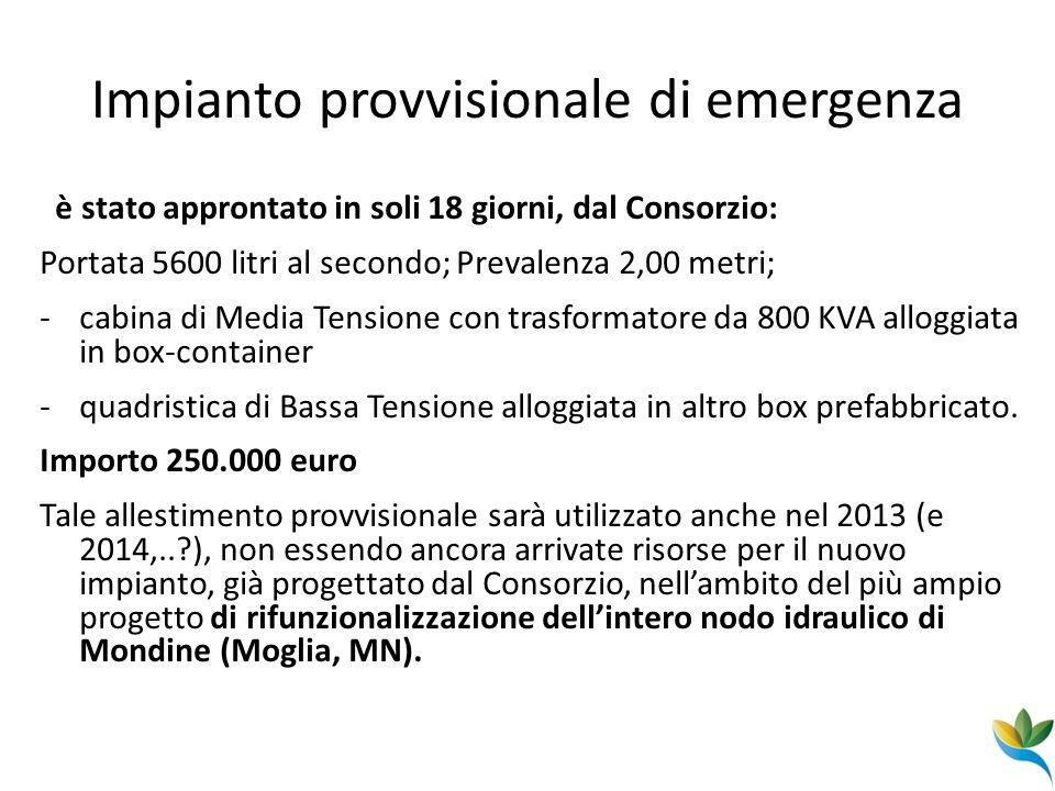 Impianto provvisionale di emergenza è stato approntato in soli 18 giorni, dal Consorzio: Portata 5600 litri al secondo; Prevalenza 2,00 metri; -cabina