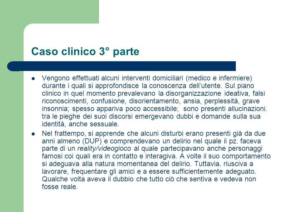 Caso clinico 2° parte Viene inviato dal SPDC alla fine di settembre del 2008, dovera stato ricoverato con TSO: un sabato notte viene fermato dai carab