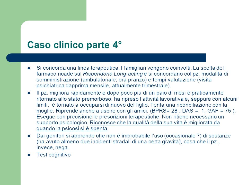 Caso clinico 3° parte Vengono effettuati alcuni interventi domiciliari (medico e infermiere) durante i quali si approfondisce la conoscenza dellutente