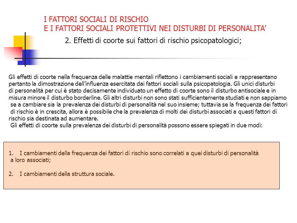 2. Effetti di coorte sui fattori di rischio psicopatologici; Gli effetti di coorte nella frequenza delle malattie mentali riflettono i cambiamenti soc