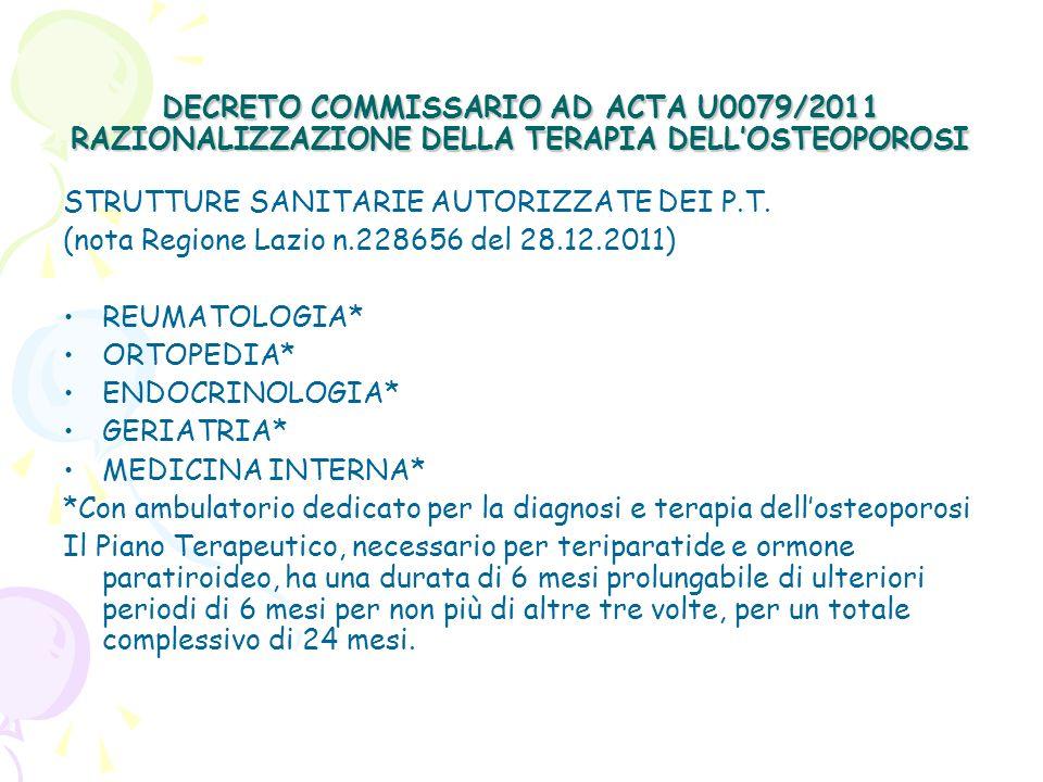 DECRETO COMMISSARIO AD ACTA U0079/2011 RAZIONALIZZAZIONE DELLA TERAPIA DELLOSTEOPOROSI STRUTTURE SANITARIE AUTORIZZATE DEI P.T. (nota Regione Lazio n.