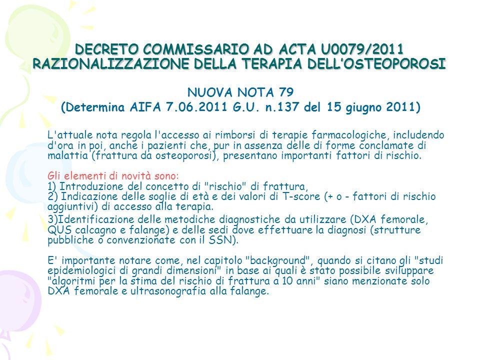 DECRETO COMMISSARIO AD ACTA U0079/2011 RAZIONALIZZAZIONE DELLA TERAPIA DELLOSTEOPOROSI NUOVA NOTA 79 (Determina AIFA 7.06.2011 G.U. n.137 del 15 giugn