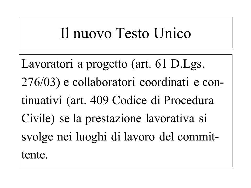 Lavoratori a progetto (art. 61 D.Lgs. 276/03) e collaboratori coordinati e con- tinuativi (art. 409 Codice di Procedura Civile) se la prestazione lavo