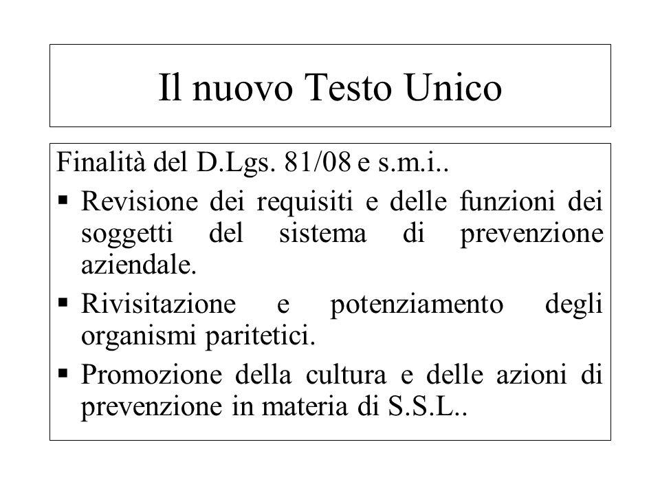 Finalità del D.Lgs. 81/08 e s.m.i.. Revisione dei requisiti e delle funzioni dei soggetti del sistema di prevenzione aziendale. Rivisitazione e potenz
