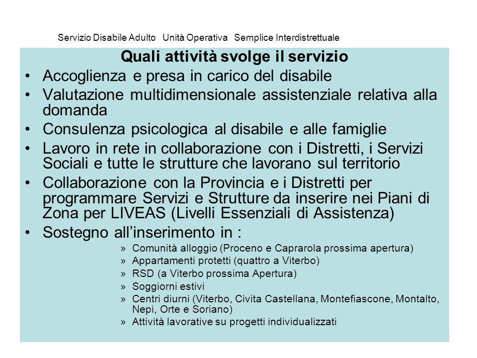 Servizio Disabile Adulto Unità Operativa Semplice Interdistrettuale Quali attività svolge il servizio Accoglienza e presa in carico del disabile Valut