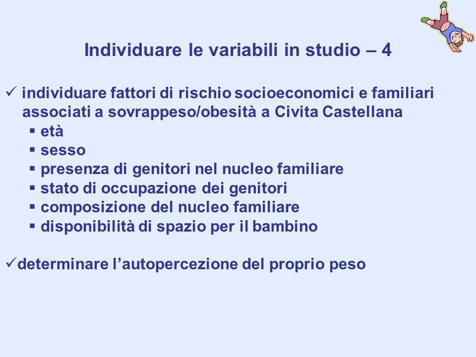 Individuare le variabili in studio – 4 individuare fattori di rischio socioeconomici e familiari associati a sovrappeso/obesità a Civita Castellana et