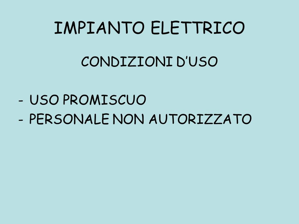 IMPIANTO ELETTRICO CONDIZIONI DUSO -USO PROMISCUO -PERSONALE NON AUTORIZZATO