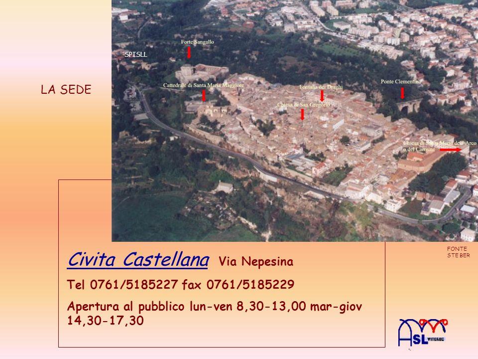Civita Castellana Via Nepesina Tel 0761/5185227 fax 0761/5185229 Apertura al pubblico lun-ven 8,30-13,00 mar-giov 14,30-17,30 FONTE STE BER SPISLL LA SEDE