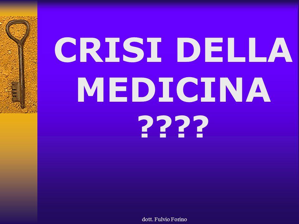 dott. Fulvio Forino CRISI DELLA MEDICINA ????