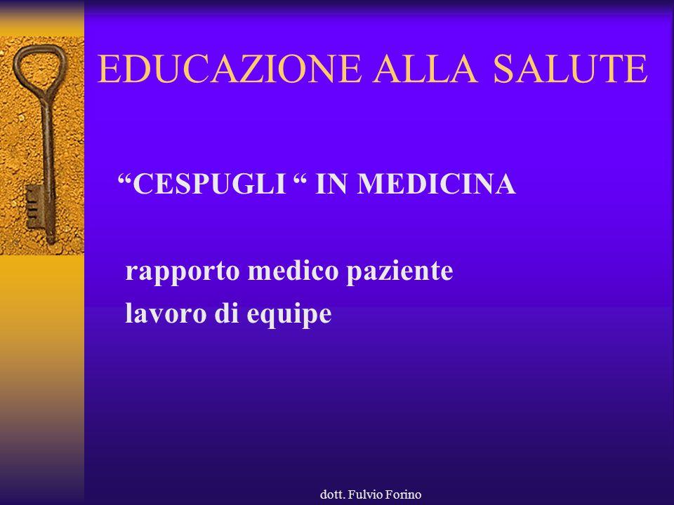 dott. Fulvio Forino EDUCAZIONE ALLA SALUTE CESPUGLI IN MEDICINA rapporto medico paziente lavoro di equipe