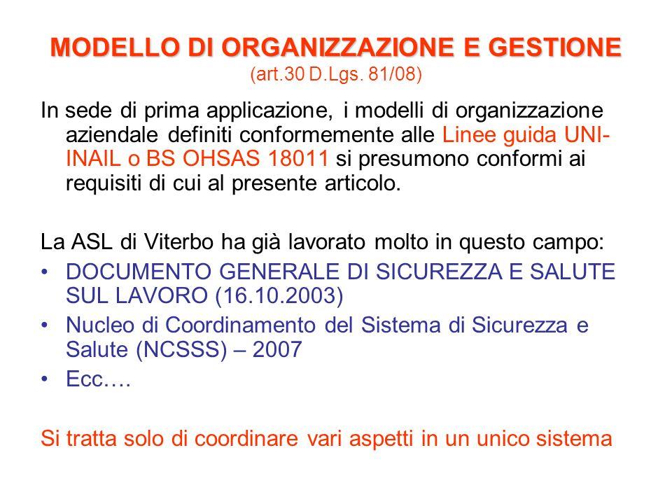 MODELLO DI ORGANIZZAZIONE E GESTIONE MODELLO DI ORGANIZZAZIONE E GESTIONE (art.30 D.Lgs. 81/08) In sede di prima applicazione, i modelli di organizzaz