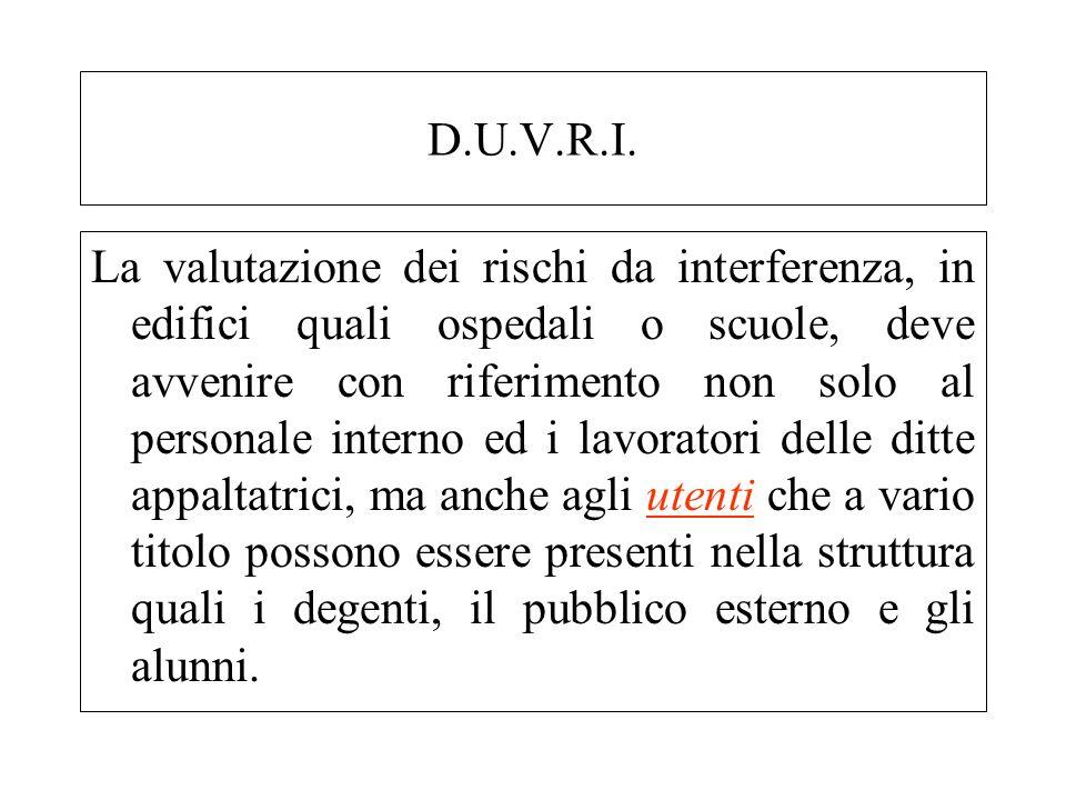 D.U.V.R.I. La valutazione dei rischi da interferenza, in edifici quali ospedali o scuole, deve avvenire con riferimento non solo al personale interno