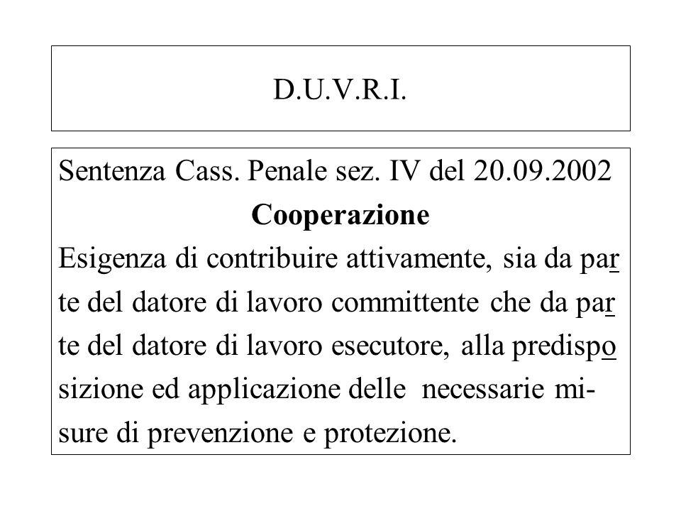 D.U.V.R.I. Sentenza Cass. Penale sez. IV del 20.09.2002 Cooperazione Esigenza di contribuire attivamente, sia da par te del datore di lavoro committen