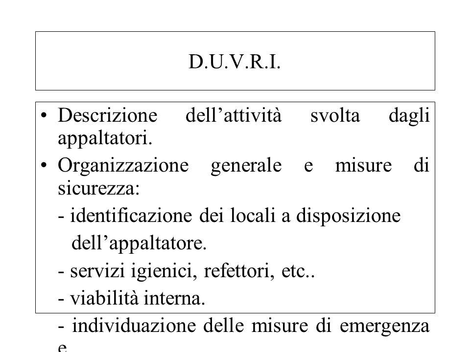 D.U.V.R.I. Descrizione dellattività svolta dagli appaltatori. Organizzazione generale e misure di sicurezza: - identificazione dei locali a disposizio