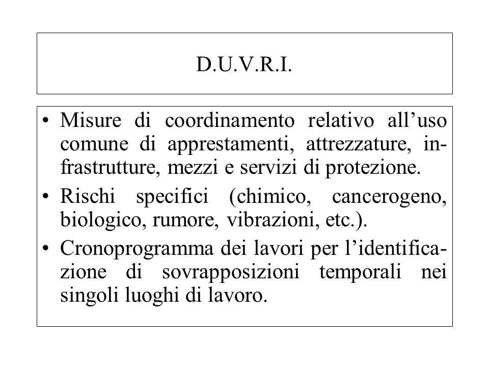 D.U.V.R.I. Misure di coordinamento relativo alluso comune di apprestamenti, attrezzature, in- frastrutture, mezzi e servizi di protezione. Rischi spec