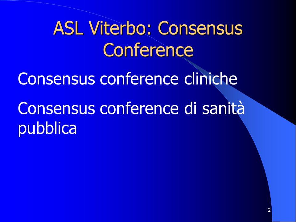 2 ASL Viterbo: Consensus Conference Consensus conference cliniche Consensus conference di sanità pubblica