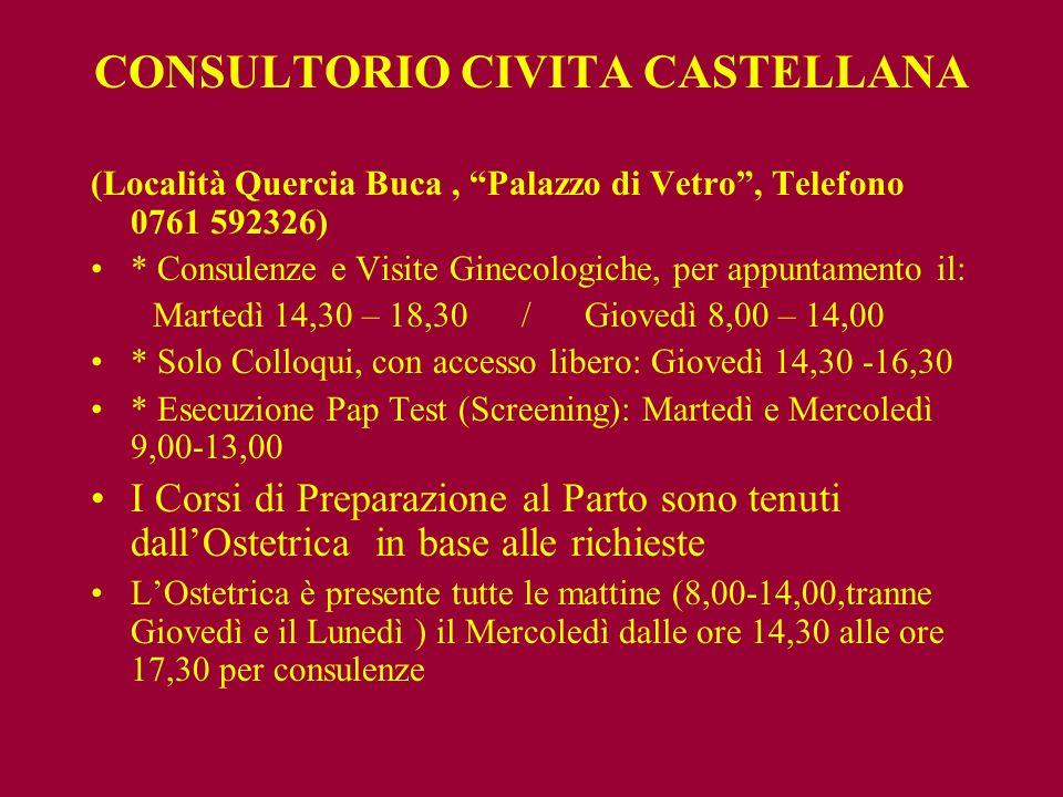 CONSULTORIO CIVITA CASTELLANA (Località Quercia Buca, Palazzo di Vetro, Telefono 0761 592326) * Consulenze e Visite Ginecologiche, per appuntamento il