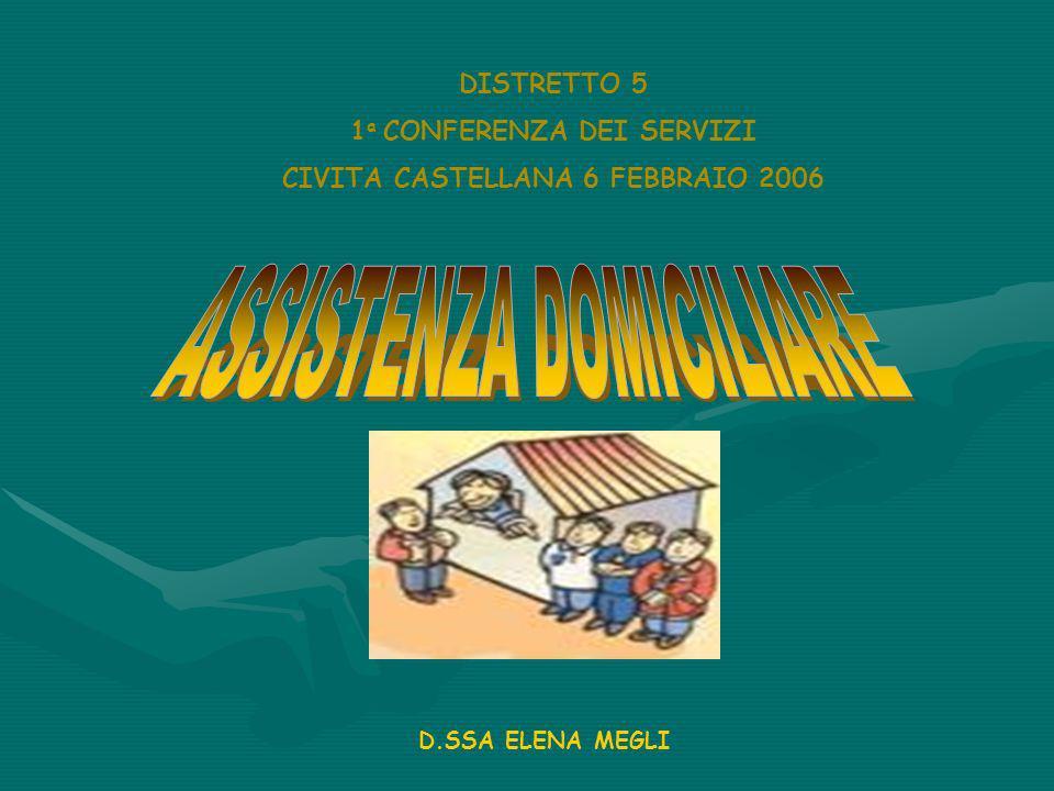 D.SSA ELENA MEGLI DISTRETTO 5 1 a CONFERENZA DEI SERVIZI CIVITA CASTELLANA 6 FEBBRAIO 2006