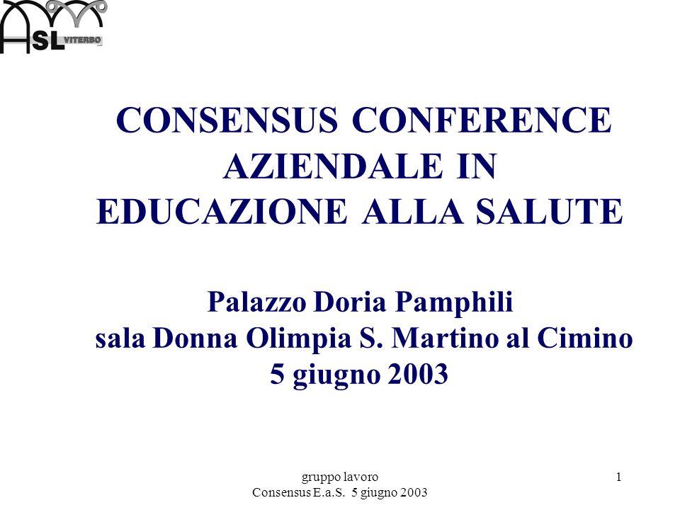 gruppo lavoro Consensus E.a.S.5 giugno 2003 22 Educazione alla Salute in Azienda.