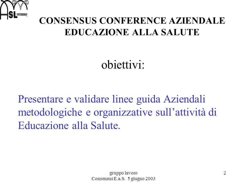 gruppo lavoro Consensus E.a.S.5 giugno 2003 23 Panel di esperti Prof.