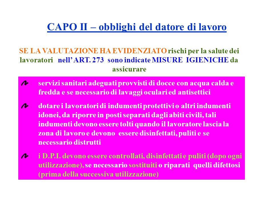 SE LA VALUTAZIONE HA EVIDENZIATO rischi per la salute dei lavoratori nell ART. 273 sono indicate MISURE IGIENICHE da assicurare servizi sanitari adegu