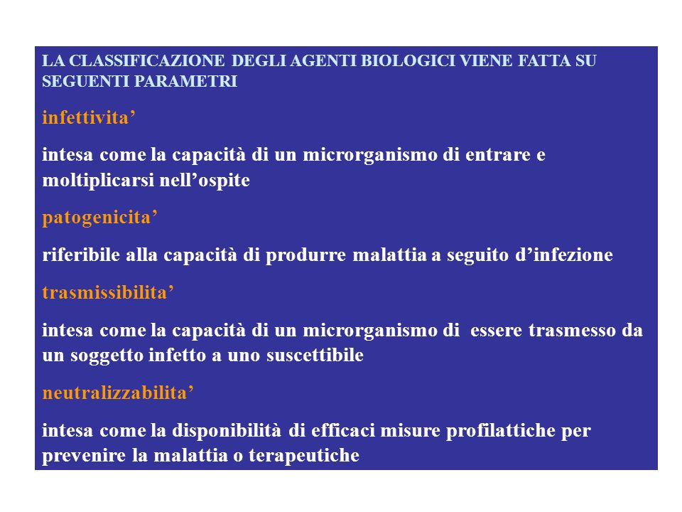 LA CLASSIFICAZIONE DEGLI AGENTI BIOLOGICI VIENE FATTA SU SEGUENTI PARAMETRI infettivita intesa come la capacità di un microrganismo di entrare e molti