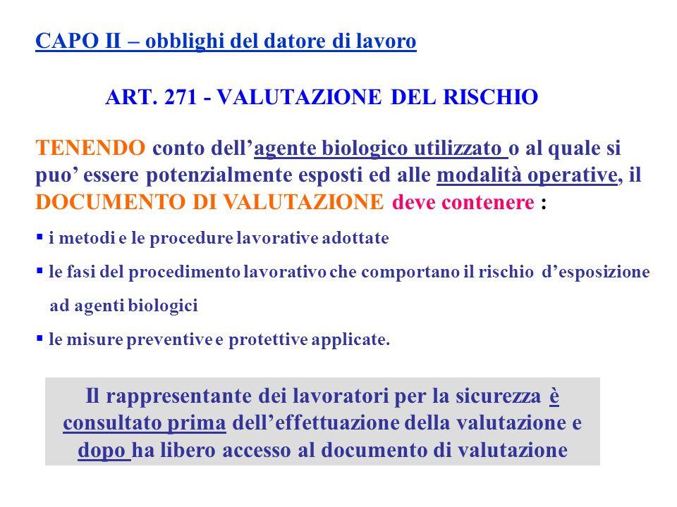 ART. 271 - VALUTAZIONE DEL RISCHIO TENENDO conto dellagente biologico utilizzato o al quale si puo essere potenzialmente esposti ed alle modalità oper