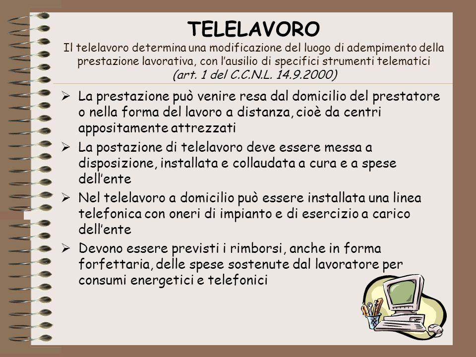 TELELAVORO Il telelavoro determina una modificazione del luogo di adempimento della prestazione lavorativa, con lausilio di specifici strumenti telematici (art.