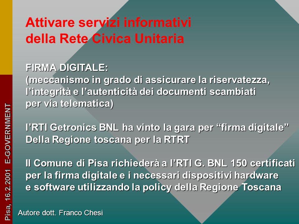 Autore dott. Franco Chesi Pisa, 16.2.2001 E-GOVERNMENT Attivare collegamento con la Rete Telematica Regionale Toscana Accesso alla MAN toscana tramite