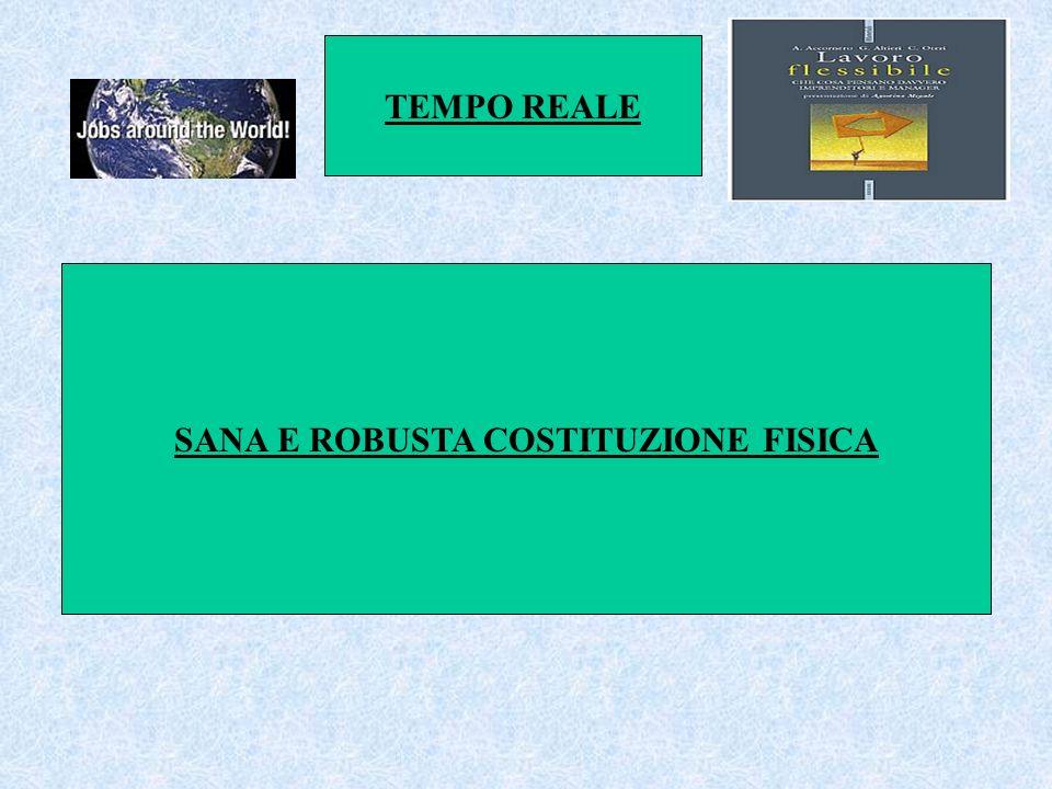 SANA E ROBUSTA COSTITUZIONE FISICA TEMPO REALE