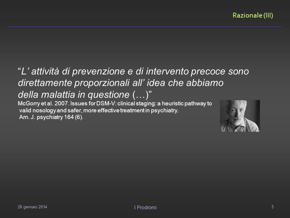 Razionale (III) L attività di prevenzione e di intervento precoce sono direttamente proporzionali all idea che abbiamo della malattia in questione (…)