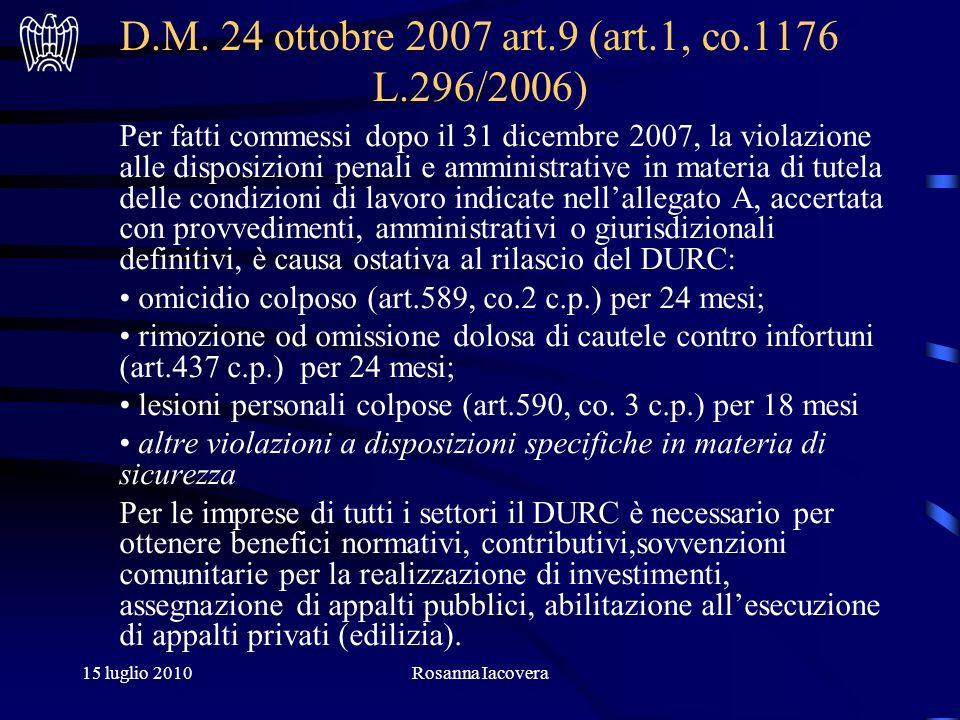15 luglio 2010Rosanna Iacovera D.M. 24 ottobre 2007 art.9 (art.1, co.1176 L.296/2006) Per fatti commessi dopo il 31 dicembre 2007, la violazione alle
