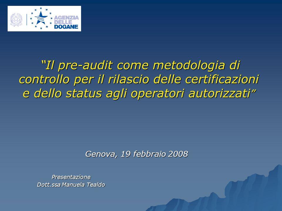 Il pre-audit come metodologia di controllo per il rilascio delle certificazioni e dello status agli operatori autorizzati Il pre-audit come metodologi
