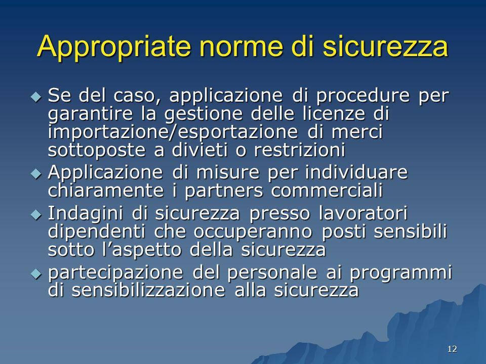 12 Appropriate norme di sicurezza Se del caso, applicazione di procedure per garantire la gestione delle licenze di importazione/esportazione di merci