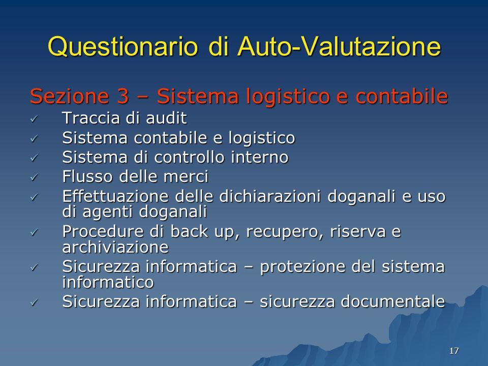 17 Questionario di Auto-Valutazione Sezione 3 – Sistema logistico e contabile Traccia di audit Traccia di audit Sistema contabile e logistico Sistema