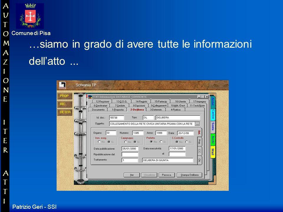 Patrizio Geri - SSI Comune di Pisa AUTOMAZIONE ITER ATTIAUTOMAZIONE ITER ATTI Vengono così visualizzati gli atti che soddisfano tale condizione, e cliccando su uno specifico...
