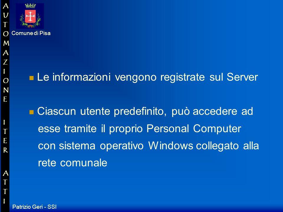 Patrizio Geri - SSI Comune di Pisa AUTOMAZIONE ITER ATTIAUTOMAZIONE ITER ATTI Atti del Dirigente Determinazioni