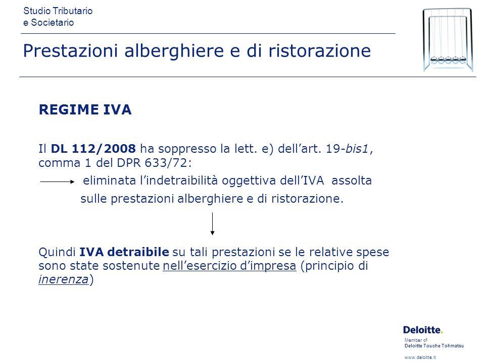 Member of Deloitte Touche Tohmatsu www.deloitte.it Studio Tributario e Societario Prestazioni alberghiere e di ristorazione REGIME IVA Il DL 112/2008