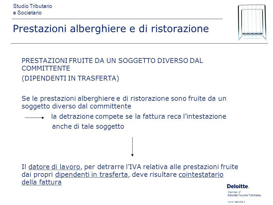 Member of Deloitte Touche Tohmatsu www.deloitte.it Studio Tributario e Societario Prestazioni alberghiere e di ristorazione PRESTAZIONI FRUITE DA UN S