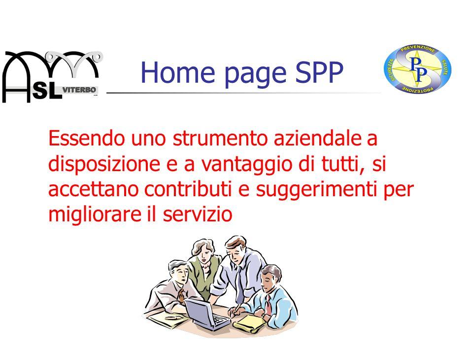 Home page SPP Essendo uno strumento aziendale a disposizione e a vantaggio di tutti, si accettano contributi e suggerimenti per migliorare il servizio