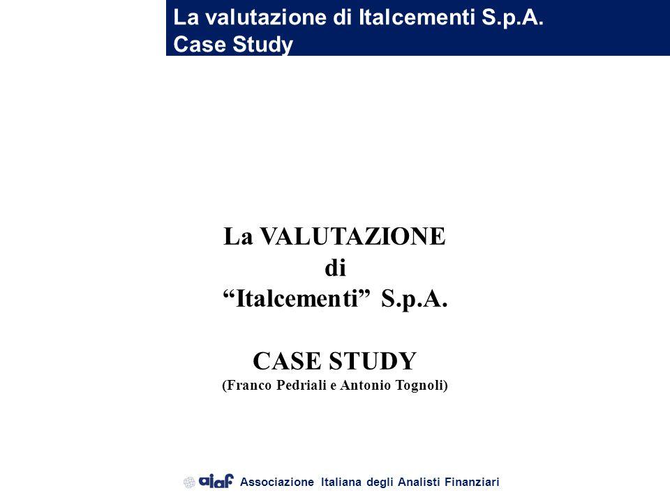 Associazione Italiana degli Analisti Finanziari I Metodi di valutazione aziendale Analisi di sintesi su qualità e fair value Metodi basati sui flussi